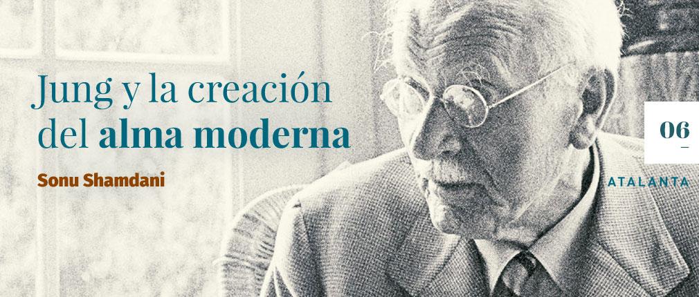 Jung y la creación del alma moderna